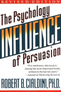 Influence: The Psychology of Persuasion by Robert Cialdiny